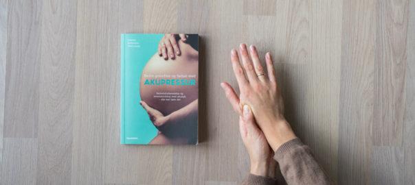 Bedre graviditet og fødsel med akupressur
